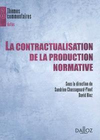 La contractualisation de la production normative : actes du colloque tenu les 11, 12, et 13 octobre 2007, à la Faculté des sciences juridiques, politiques et sociales de Lille