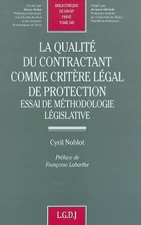La qualité du contractant comme critère légal de protection : essai de méthodologie législative