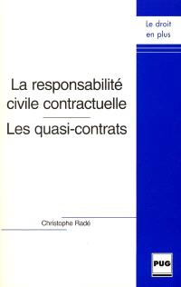 La responsabilité civile contractuelle, les quasi-contrats