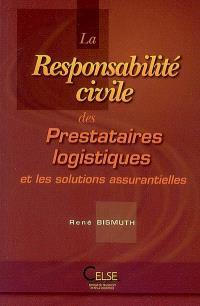 La responsabilité civile des prestataires logistiques et les solutions assurantielles