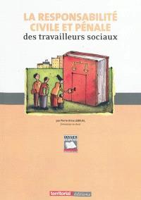 La responsabilité civile et pénale des travailleurs sociaux