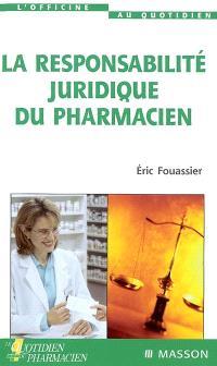 La responsabilité juridique du pharmacien
