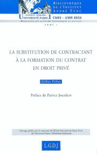 La substitution du contractant à la formation du contrat en droit privé