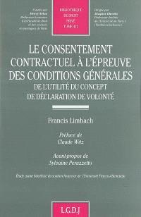 Le consentement contractuel à l'épreuve des conditions générales de l'utilité du concept de déclaration de volonté