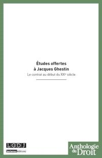 Le contrat au début du XXIe siècle : études offertes à Jacques Ghestin