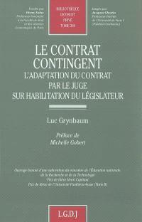 Le contrat contingent : l'adaptation du contrat par le juge sur habilitation du législateur