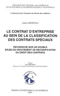 Le contrat d'entreprise au sein de la classification des contrats spéciaux : recherche sur un double enjeu du mouvement de recodification du droit des contrats