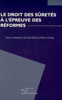 Le droit des sûretés à l'épreuve des réformes : actes du colloque, Perpignan, les 9 et 10 juin 2006