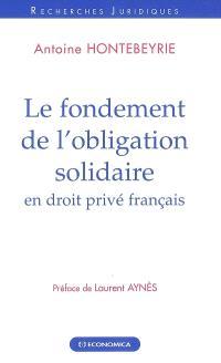 Le fondement de l'obligation solidaire en droit privé français