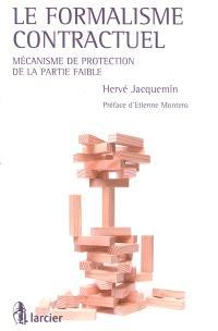 Le formalisme contractuel : mécanisme de protection de la partie faible