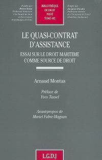 Le quasi-contrat d'assistance : essai sur le droit maritime comme source de droit