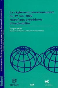 Le règlement communautaire du 29 mai 2000 relatif aux procédures d'insolvabilité