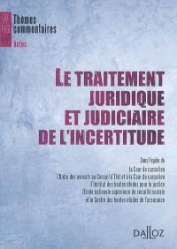Le traitement juridique et judiciaire de l'incertitude