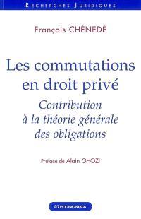 Les commutations en droit privé : contribution de la théorie générale des obligations