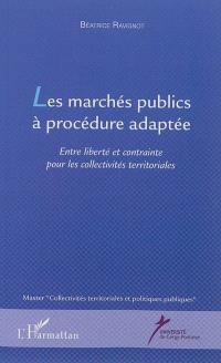 Les marchés publics à procédure adaptée : entre liberté et contrainte pour les collectivités territoriales