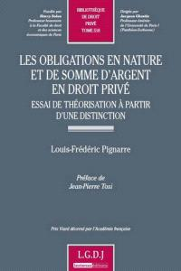 Les obligations en nature et de somme d'argent en droit privé : essai de théorisation à partir d'une distinction