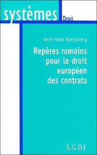 Repères romains pour le droit européen des contrats : variations sur des thèmes antiques