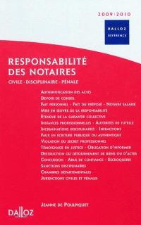 Responsabilité des notaires 2009-2010 : civile, disciplinaire, pénale
