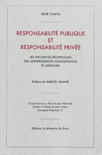 Responsabilité publique et responsabilité privée : les influences réciproques des jurisprudences administrative et judiciaire
