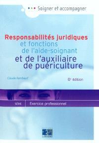 Responsabilités juridiques et fonctions de l'aide-soignant et de l'auxiliaire de puériculture