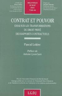 Contrat et pouvoir : essai sur les transformations du droit privé des rapports contractuels