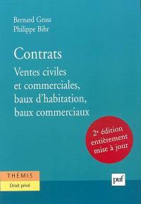Contrats. Volume 1, Ventes civiles et commerciales, baux d'habitation, baux commerciaux