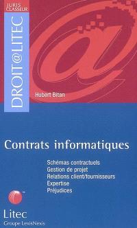 Contrats informatiques : schémas contractuels, gestion de projet, relations clients-fournisseurs, expertise, préjudices