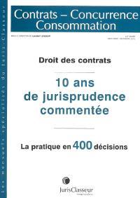 Contrats, concurrence, consommation, hors-série. n° déc. 2001, Droit des contrats : 10 ans de jurisprudence commentée, 1990-2000 : la pratique en 400 décisions
