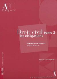 Droit civil. Volume 2, Les obligations : préparation au concours attaché territorial, catégorie A