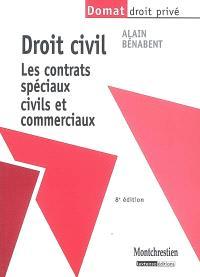 Droit civil : les contrats spéciaux civils et commerciaux