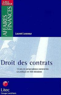 Droit des contrats : 10 ans de jurisprudence commentée : 1990-2000 : la pratique en 400 décisions