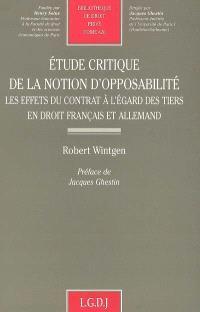 Etude critique de la notion d'opposabilité : les effets du contrat à l'égard des tiers en droit français et allemand