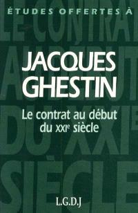 Études offertes à Jacques Ghestin : le contrat au début du XXIe siècle