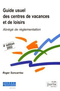 Guide usuel des centres de vacances et de loisirs : abrégé de réglementation