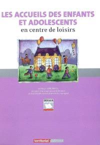 L'accueil des enfants et adolescents en centre de loisirs