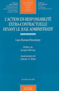 L'action en responsabilité extra-contractuelle devant le juge administratif