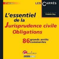 L'essentiel de la jurisprudence civile, obligations : 86 grands arrêts commentés