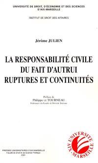 La responsabilité civile du fait d'autrui : ruptures et continuités