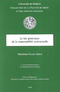 Le fait générateur de la responsabilité contractuelle : contribution à la théorie de l'inexécution du contrat