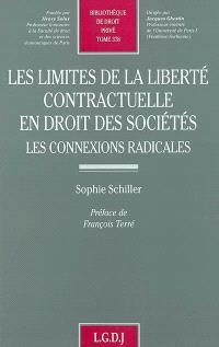 Les limites de la liberté contractuelle en droit des sociétés : les connexions radicales
