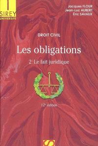 Les obligations. Volume 2, Le fait juridique