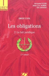 Les obligations. Volume 2, Le fait juridique : quasi-contrats, responsabilité délictuelle