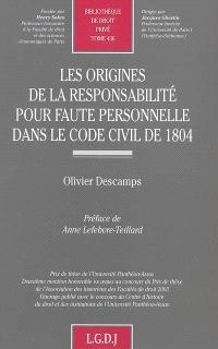 Les origines de la responsabilité pour faute personnelle dans le code civil de 1804