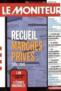Recueil marchés privés : 2004-2005 : études, 1 an de jurisprudence