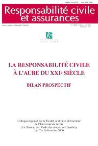 Responsabilité civile et assurances, hors série. n° 6 bis, La responsabilité civile à l'aube du XXIe siècle : bilan prospectif 2001