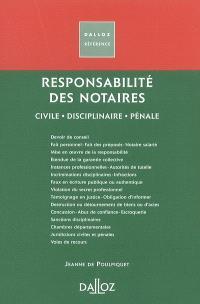 Responsabilité des notaires : civile, disciplinaire, pénale