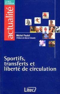 Sportifs, transferts et liberté de circulation en Europe