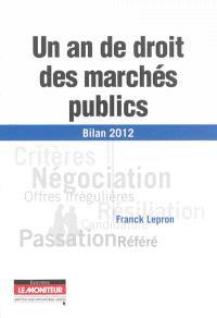 Un an de droit des marchés publics : bilan 2012