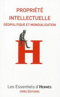 Propriété intellectuelle : géopolitique et mondialisation