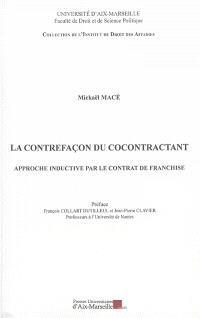 La contrefaçon du cocontractant : approche inductive par le contrat de franchise
